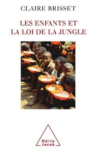 Claire Brisset - Les enfants et la loi de la jungle.