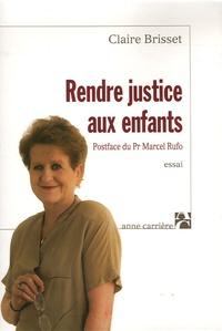 Claire Brisset - Rendre justice aux enfants.