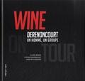 Claire Brosse - Wine on Tour - Derenoncourt, un homme, un groupe.