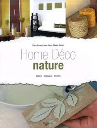 Claire Browet et Anne Dayez - Home Déco nature - Matériel - Techniques - Modèles.