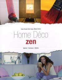 Claire Browet et Anne Dayez - Home Déco Zen - Matériel - Techniques - Modèles.