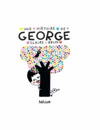 Claire Brun - Une histoire de George.