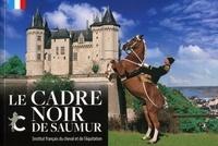 Claire Caillarec et Cécile Jallet-Frketic - Le Cadre noir de Saumur.