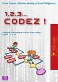 Claire Calmet et Mathieu Hirtzig - 1, 2, 3... codez ! - Enseigner l'informatique à l'école et au collège (cycles 1, 2 et 3).