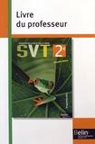 Claire Calmet et Alain Pothet - Sciences de la Vie et de la Terre 2e - Livre du professeur.