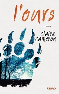 Claire Cameron - L'ours.