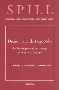 Claire Campolini et Véronique Van Hövell - Dictionnaire de logopédie - Tome 3, Le développement du langage écrit et sa pathologie.