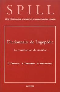 Claire Campolini et Anne Timmermans - Dictionnaire de logopédie - Tome 4, La construction du nombre.