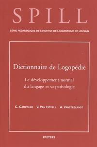 Claire Campolini et Véronique Van Hövell - Dictionnaire de logopédie - Tome 1, Le développement normal du langage et sa pathologie.