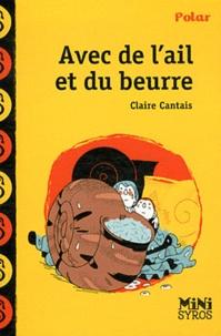 Claire Cantais - Avec de l'ail et du beurre.