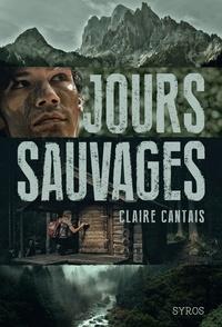 Claire Cantais - Jours sauvages.