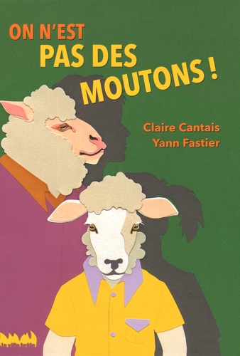 Claire Cantais et Yann Fastier - On n'est pas des moutons !.