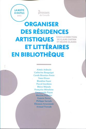 Claire Castan et Hélène Glaizes - Organiser des résidences artistiques et littéraires en bibliothèque.