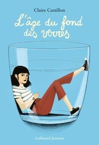 Claire Castillon - L'âge du fond des verres.