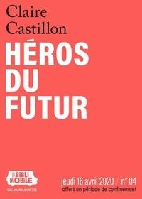 Claire Castillon - La Biblimobile (N°04) - Héros du futur.
