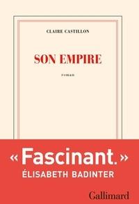 Claire Castillon - Son empire.