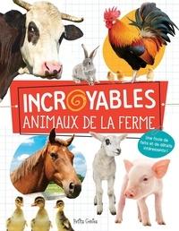 Claire Chabot - Incroyables animaux de la ferme.