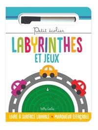 Claire Chabot et Rachel Pilon - Labyrinthes et jeux - Livre à surface lavable avec un marqueur effaçable.
