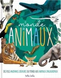 Claire Chabot et Danielle Robichaud - Le monde des animaux - Des plus anciennes créatures du monde aux animaux d'aujourd'hui !.