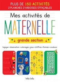 Claire Chabot et Danielle Robichaud - Mes activités de maternelle grande section - 150 activités + 2 planches d'ardoises effaçables.