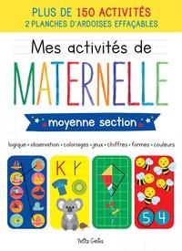 Claire Chabot et Danielle Robichaud - Mes activités de maternelle moyenne section - 150 activités + 2 planches d'ardoises effaçables.
