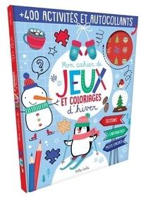 Claire Chabot - Mon cahier de jeux et coloriages d'hiver - + 400 activités et autocollants.