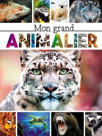 Claire Chabot et Anne-Marie Pilon - Mon grand animalier.