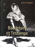 Claire Chagniot - Baudelaire et l'estampe.