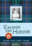Claire Chamot - Raconte ton histoire - Pour tes 80 ans.