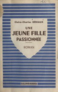 Claire-Charles Géniaux - Une jeune fille passionnée.