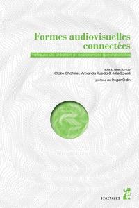 Claire Chatelet et Amanda Rueda - Formes audiovisuelles connectées - Pratiques de création et expériences spectatorielles.