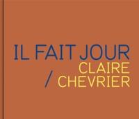 Claire Chevrier et Damien Sausset - Il fait jour.