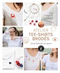 Claire Chicoine - Mon atelier tee-shirts brodés - + de 100 motifs pour tout upcylcer.