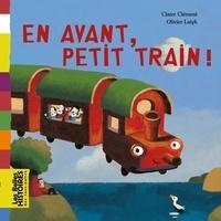 Olivier Latyk et CLAIRE CLÉMENT - En avant, petit train !.