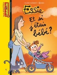 Robin et CLAIRE CLÉMENT - Essie, Tome 14 - Et si j'étais bébé ?.