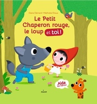 CLAIRE CLÉMENT - Le petit chaperon rouge, le loup et toi!.