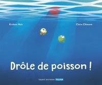 Claire Clément - Drôle de poisson !.