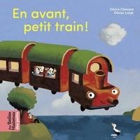 Claire Clément et Olivier Latyk - En avant, petit train !.