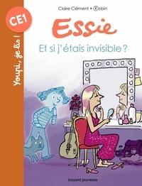 Claire Clément et  Robin - Essie  : Et si j'étais invisible ?.