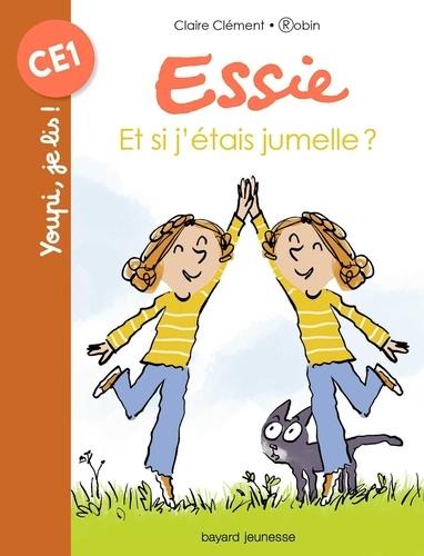 Claire Clément - Essie  : Et si j'étais jumelle ?.