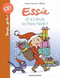 Claire Clément et  Robin - Essie  : Et si j'étais le Père Noël ?.