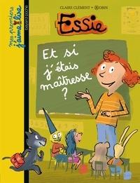 Claire Clément et  Robin - Essie  : Et si j'étais maîtresse ?.