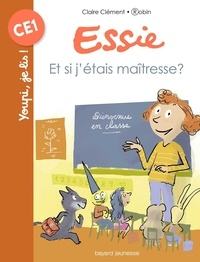 Claire Clément et  Robin - Essie  : Et si j'étais maitresse ?.
