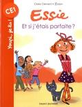 Claire Clément et  Robin - Essie  : Et si j'etais parfaite ?.