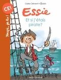 Claire Clément et  Robin - Essie  : Et si j'étais pirate ?.
