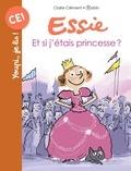Claire Clément et  Robin - Essie  : Et si j'étais princesse ?.