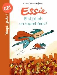 Claire Clément et  Robin - Essie  : Et si j'étais un superhéros ?.