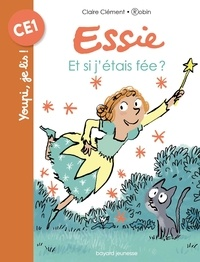 Claire Clément et  Robin - Essie  : Et si j'étais une fée ?.