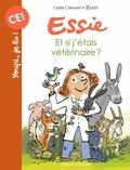 Claire Clément et  Robin - Essie  : Et si j'étais vétérinaire ?.