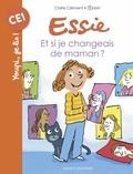 Claire Clément et  Robin - Essie  : Et si je changeais de maman ?.